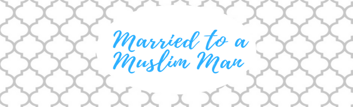 Married to a Muslim Man
